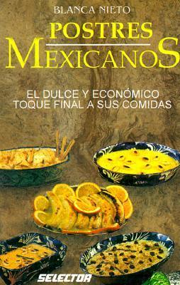 Postres Mexicanos = Mexican Desserts