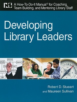 Developing Library Leaders by Robert D. Stueart