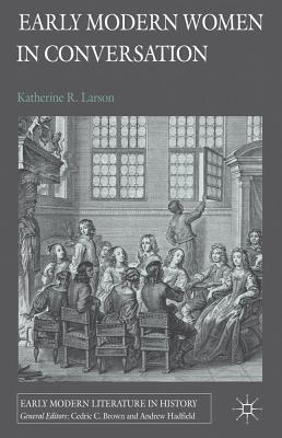 Early Modern Women in Conversation