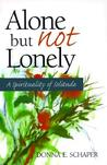 Alone But Not Lonely: A Spirituality of Solitude