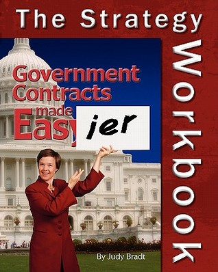 government-contracts-made-easier-the-strategy-workbook-a-companion-to-the-original-handbook