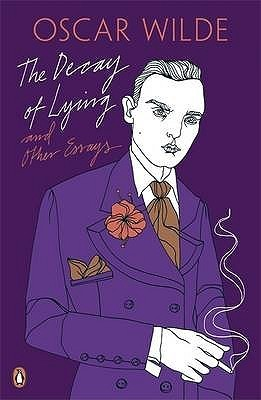 The Decay of Lying: And Other Essays