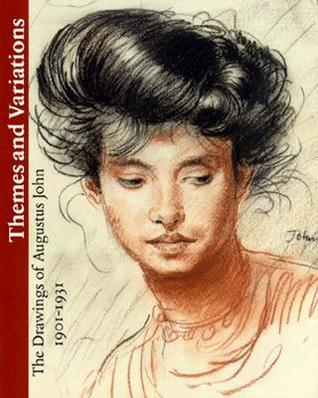 Themes And Variations: The Drawings Of Augustus John 1901 1931
