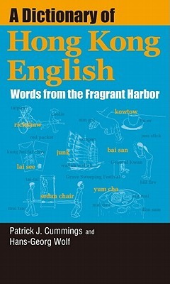 A Dictionary of Hong Kong English: Words from the Fragrant Harbor