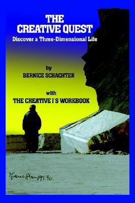 The Creative Quest: Discover a Three-Dimensional Life with the Creative I's Workbook