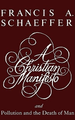 A Christian Manifesto and Pollution and the Death of Man (Order No. 1133)