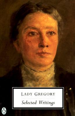 Selected Writings by Lady Augusta Gregory