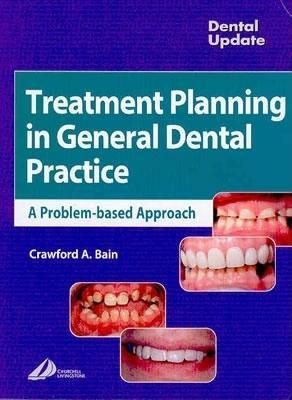 Treatment Planning In General Dental Practice: A Problem Based Approach