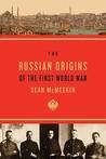The Russian Origins of the First World War