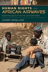 Human Rights and African Airwaves: Mediating Equality on the Chichewa Radio