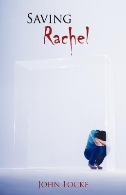 Saving Rachel by John  Locke
