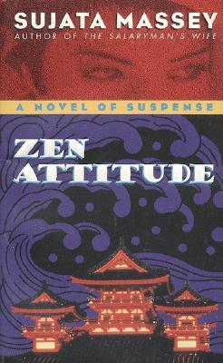 Zen Attitude by Sujata Massey