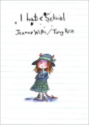 I Hate School! by Jeanne Willis