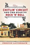The Chitlin' Circuit: And the Road to Rock 'n' Roll