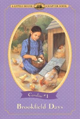 Brookfield Days (Little House Chapter Books: Caroline, #1)