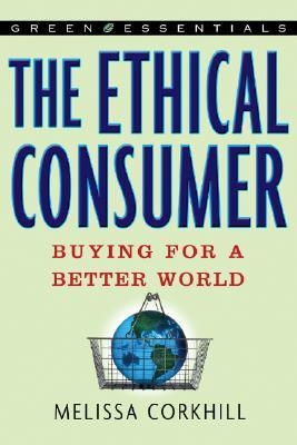 The Ethical Consumer: Buying for a Better World