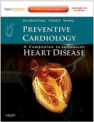Preventive Cardiology: Companion To Braunwald's Heart Disease: Expert Consult   Online And Print