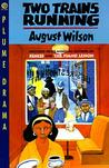 Two Trains Running by August Wilson