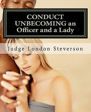 Conduct Unbecoming an Officer and a Lady: A Case That Will Live in Infamy. the Conviction of Webster Smith.
