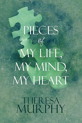 Pieces of My Life, My Mind, My Heart