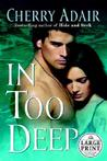 In Too Deep by Cherry Adair