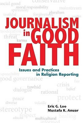 Journalism In Good Faith: Issues And Practices In Religion Reporting