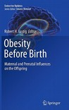 Obesity Before Birth: Maternal and Prenatal Influences on the Offspring (Endocrine Updates)