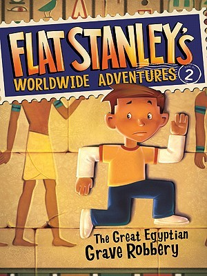 The Great Egyptian Grave Robbery(Flat Stanleys Worldwide Adventures 2)