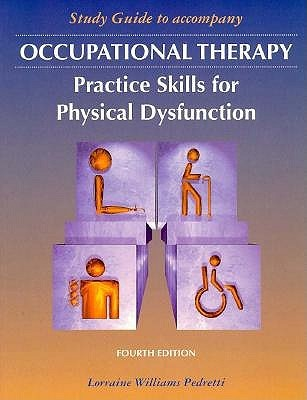 Study Guide for Occupational Therapy: Practice Skills for Physical Dysfunction