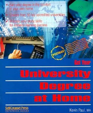 Get Your University Degree at Home : Accredited University Education at Home (Self-Counsel Reference Series)