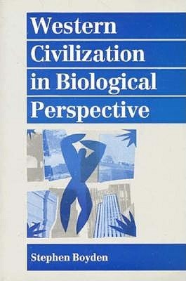 Western Civilization In Biological Perspective: Patterns In Biohistory