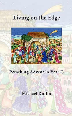 Living on the Edge: Preaching Advent in Year C