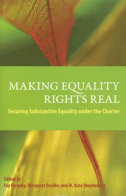 Making Equality Rights Real: Securing Substantive Equality Rights Under The Charter
