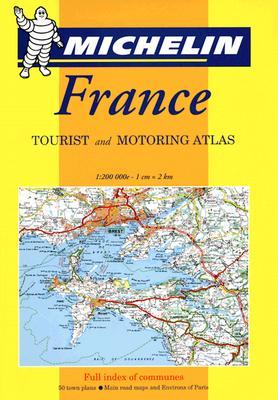 Michelin France Tourist and Motoring Atlas by Michelin