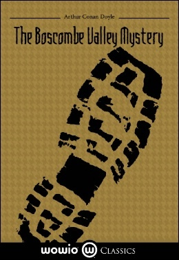 The Boscombe Valley Mystery - a Sherlock Holmes Short Story
