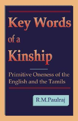Key Words of a Kinship: Primitive Oneness of the English and the Tamils