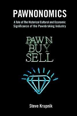 Pawnonomics by Stephen Krupnik