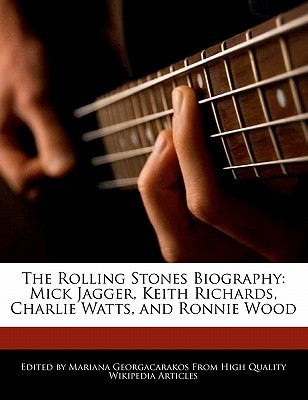 The Rolling Stones Biography: Mick Jagger, Keith Richards, Charlie Watts, and Ronnie Wood