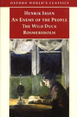 Three Plays: An Enemy of the People / The Wild Duck / Rosmersholm