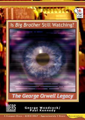 Is Big Brother Still Watching?: The George Orwell Legacy