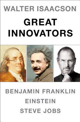 Great Innovators: Steve Jobs, Benjamin Franklin, Einstein