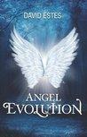 Angel Evolution by David Estes