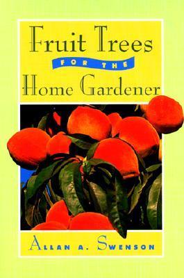 Fruit Trees for the Home Gardener