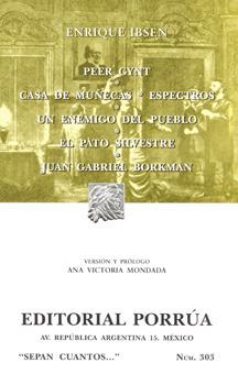 Peer Gynt / Casa de Muñecas / Espectros / Un Enemigo del Pueblo / El Pato Silvestre / Juan Gabriel Borkman