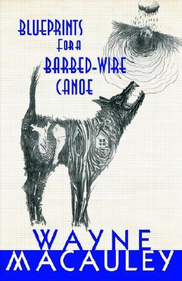 Blueprints for a Barbed-Wire Canoe