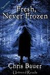 Fresh, Never Frozen