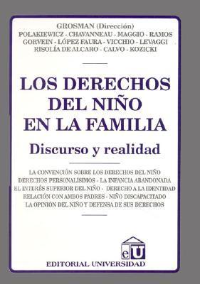 Los Derechos del Nino En La Familia: Discurso y Realidad