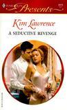 A Seductive Revenge by Kim Lawrence