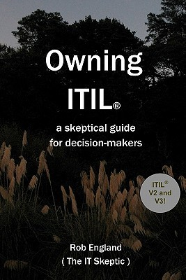 owning itil r a skeptical guide for decision makers by rob england