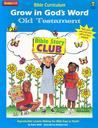 Grow In God's Word Old Testament: Grades 1 2 (Bible Curriculum)
